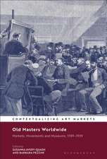 Old Masters Worldwide: Markets, Movements and Museums, 1789–1939