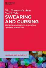 Swearing and Cursing: Contexts and Practices in a Critical Linguistic Perspective