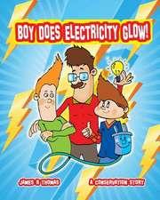 Boy Does Electricity Glow!