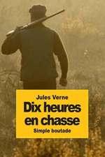 Dix Heures En Chasse