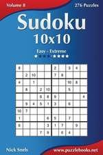 Sudoku 10x10 - Easy to Extreme - Volume 8 - 276 Puzzles