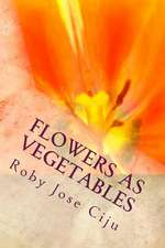 Flowers as Vegetables