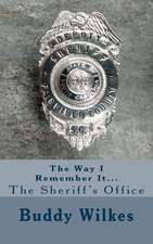 The Way I Remember It...the Sheriff's Office