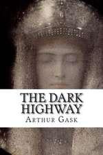 The Dark Highway