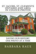 St. Jacobs, St. Clements Ontario and Area in Colour Photos