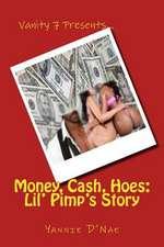 Money, Cash, Hoes