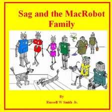 Sag and the Macrobot Family