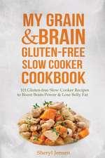 My Grain & Brain Gluten-Free Slow Cooker Cookbook