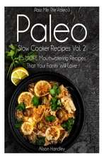 Pass Me the Paleo's Paleo Slow Cooker Recipes, Volume 2