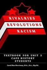 Rivalries, Revolutions, Racism