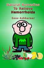 Natural Remedies to Relieve Hemorrhoids