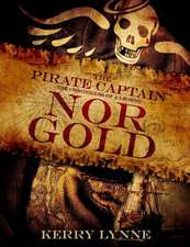 The Pirate Captain, Nor Gold