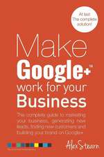 Make Google+ Work for Your Business