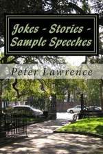 Jokes - Stories - Sample Speeches for All Occasions