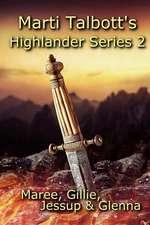 Marti Talbott's Highlander Series 2 (Maree, Gillie, Jessup & Glenna)