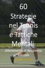 60 Strategie Nel Tennis E Tattiche Mentali