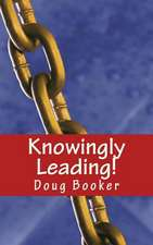 Knowingly Leading!