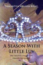 A Season with Little Luv