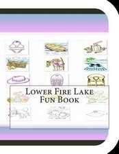 Lower Fire Lake Fun Book