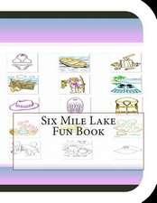 Six Mile Lake Fun Book