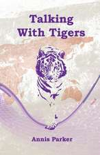 Talking with Tigers