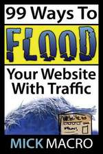 Flood Your Website with Traffic