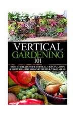 Vertical Gardening 101