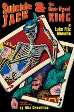 Suicide Jack and the One Eyed King