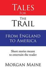 Tales For The Trail from England to America