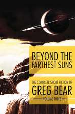Beyond the Farthest Suns