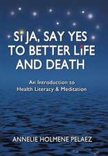 Si Ja, Say Yes to Better Life and Death