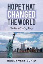 Hope That Changed the World:  The Rachel Leebay Story