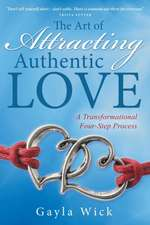 The Art of Attracting Authentic Love