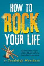 How to Rock Your Life