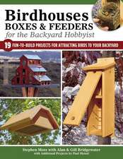 Birdhouses, Boxes, and Feeders for the Backyard Hobbyist