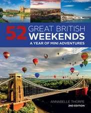 52 GREAT BRITISH WEEKENDS