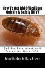 How to Get Rid of Bed Bugs Quickly & Safely (DIY)