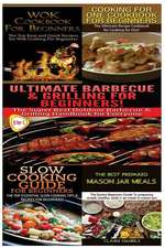 Wok Cookbook for Beginners & Cooking for One Cookbook for Beginners & Slow Guide for Beginners & Ultimate Canning & Preserving Food Guide for Beginner