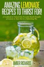 Amazing Lemonade Recipes to Thirst For!