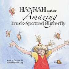 Hannah and the Amazing Truck-Spotted Butterfly