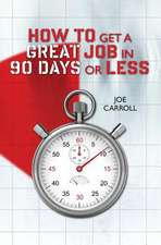 How to Get a Great Job in 90 Days or Less