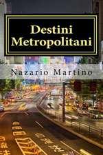 Destini Metropolitani