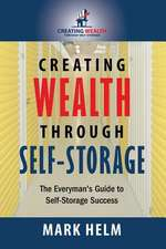Creating Wealth Through Self Storage