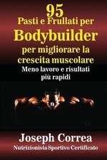 95 Pasti E Frullati Per Bodybuilder Per Migliorare La Crescita Muscolare