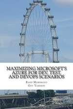 Maximizing Microsoft's Azure for Dev, Test, and Devops Scenarios