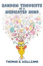 Random Thoughts of a Medicated Mind