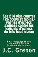 Les 214 Plus Courtes (26 Coups Et Moins) Parties D'Ehecs Gagnees Contre Les Logiciels D'Echecs de Tres Haut Niveau