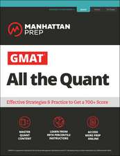 GMAT All the Quant: The definitive guide to the quant section of the GMAT