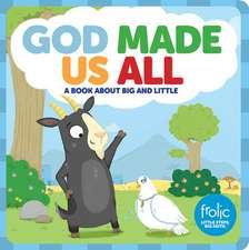 God Made Us All:  Frolic First Faith