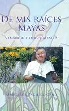 de MIS Raices Mayas:  Venancio y Otros Relatos